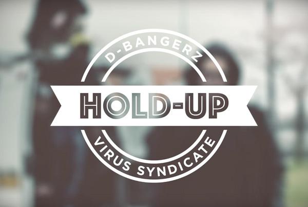 D-BangerZ ft. Virus Syndicate – Hold-up